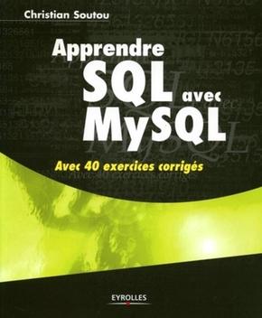 C.Soutou- Apprendre sql avec mysql. avec 40 exercices corriges