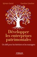 Sylvain Gariel, Gauthier Lherbier - Développer les entreprises patrimoniales