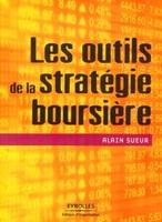Alain Sueur - Les outils de la stratégie boursière