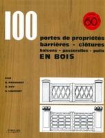 Fagueret, Rene; Roy, Robert; Laurent, Georges - 100 portes de propriétés, barrières, clôtures, balcons, passerelles, puits en bois
