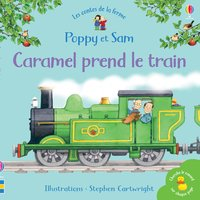 Poppy et Sam : Caramel prend le train