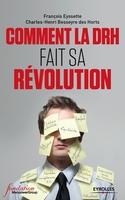 Charles-Henri Besseyre des Horts - Comment la drh fait sa révolution