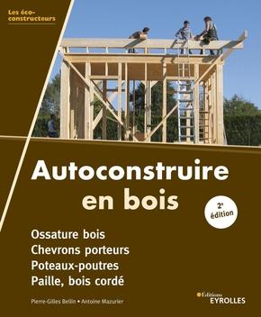 P.-G.Bellin, A.Mazurier- Autoconstruire en bois