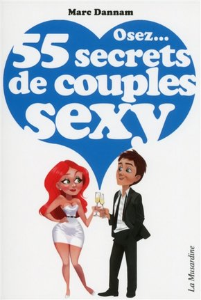 Osez 55 secrets de couples sexy