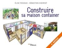 S.Chevriot, E.Fossoux - Construire sa maison container
