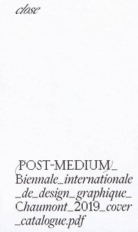 Post-médium - Biennale internationale de design graphique - 2019