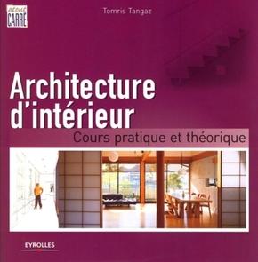T.Tangaz- Architecture d'interieur. cours pratique et theorique