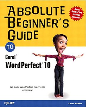 Absolute Beginner's Guide to WordPerfect 10