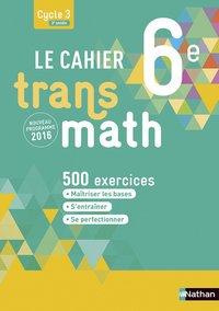 Le Cahier Transmath 6e Cycle 3 3e Annee Collectif Nathan Librairie Eyrolles