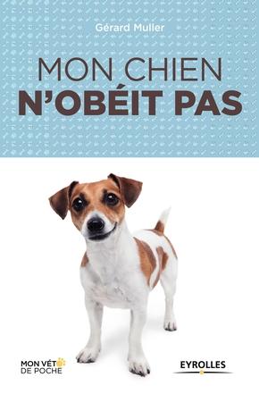 Gérard Muller- Mon chien n'obéit pas