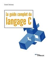 C.Delannoy - Le guide complet du langage C
