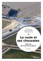 P.Carillo, J.Barillot, H.Cabanes - La route et ses chaussées