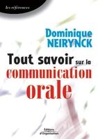 Dominique Neirynck - Tout savoir sur la communication orale