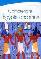 Quentin Ludwig - Comprendre l'egypte ancienne