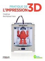 Anna Kaziunas France - Pratique de l'impression 3D