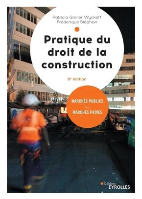 P.Grelier Wyckoff, F.Stéphan- Pratique du droit de la construction