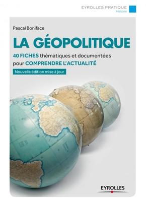 P.Boniface- La geopolitique 40 fiches thematiques et documententees pour comprendre l actual