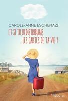C.-A.Eschenazi - Et si tu redistribuais les cartes de ta vie ?