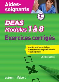 DEAS aides-soignants, modules 1 à 8 : exercices corrigés
