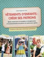 Hegeman Crim, Carla - Vêtements d'enfants : créer ses patrons