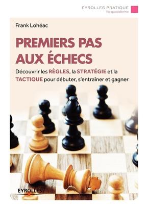 Frank Lohéac-Ammoun- Premiers pas aux échecs