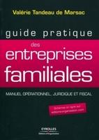 Valérie Tandeau de Marsac - Guide pratique des entreprises familiales