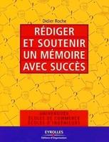 Didier Roche - Rédiger et soutenir un mémoire avec succès