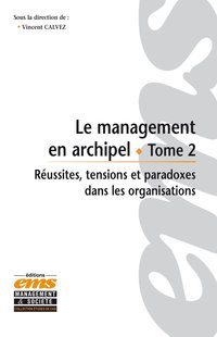 Le management en archipel - Tome 2