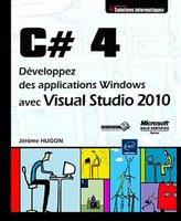 C# 4 - Développez des applications Windows avec Visual Studio 2010