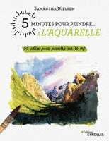 S.Nielsen - 5 minutes pour peindre à l'aquarelle