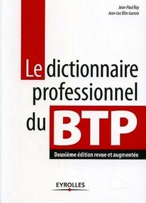 Jean-Paul Roy, Jean-Luc Blin-Lacroix- Le dictionnaire professionnel du BTP
