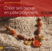 Edith Maccotta-Soffiati - Créer ses bijoux en pâte polymère