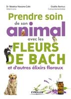 B.Navarre-Colin, G.Bertruc - Prendre soin de son animal avec les fleurs de Bach et d'autres élixirs floraux