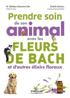 B.Navarre-Colin, G.Bertruc- Prendre soin de son animal avec les fleurs de Bach et d'autres élixirs floraux