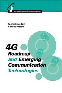 4G Roadmap and Emerging Communications Technologies