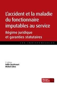 L'accident et la maladie du fonctionnaire imputables au service