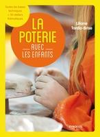 Liliane Tardio-Brise - La poterie avec les enfants