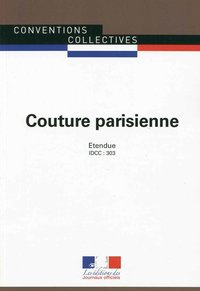 Couture parisienne ; Convention collective nationale étendue - IDCC 303 ; 4e édition