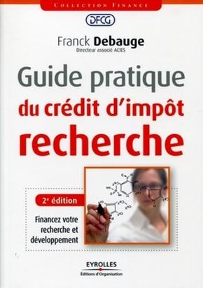 Franck Debauge- Guide pratique du crédit d'impôt recherche