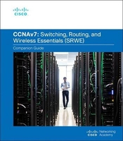 Switching, Routing, and Wireless Essentials Companion Guide (CCNAv7)