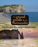 Collectif - Le grand guide de la normandie
