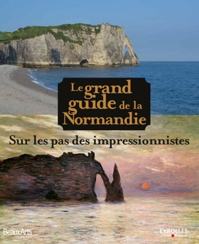 Le grand guide de la normandie