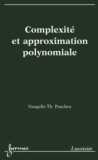 Complexité et approximation polynomale