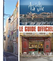 Plus belle la vie - Le guide officiel