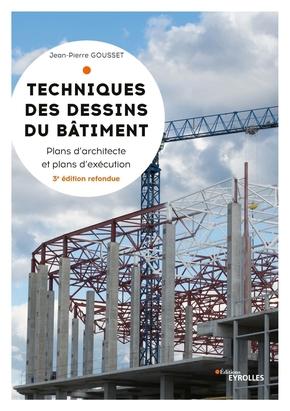 J.-P.Gousset- Techniques des dessins du bâtiment