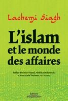 Lachemi Siagh - L'Islam et le monde des affaires