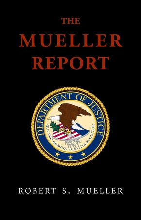 The mueller report: final special counsel report of president donald trump and russia collusion