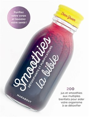 Smoothies détoxifiants et purificateurs - La bible