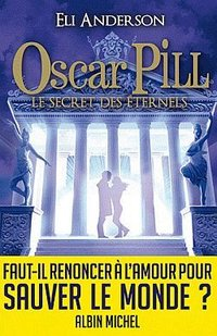 Oscar Pill - Le secret des Eternels