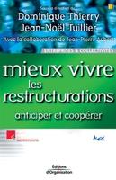 Dominique Thierry, Jean-Noël Tuillier, Jean-Pierre Aubert - Mieux vivre les restructurations. anticiper et cooperer